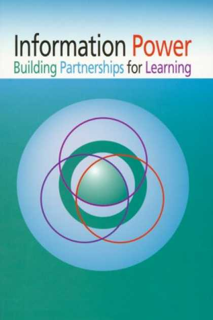 Bestsellers (2007) - Information Power: Building Partnerships for Learning