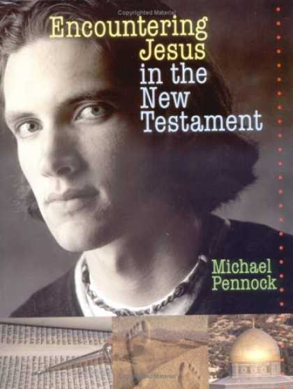 Bestsellers (2007) - Encountering Jesus in the New Testament by Michael Pennock