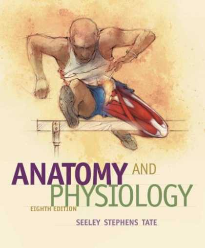 Bestsellers (2007) - Anatomy and Physiology by Rod R. Seeley