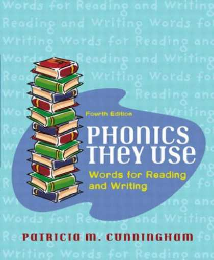 Bestsellers (2007) - Phonics They Use: Words for Reading and Writing (4th Edition) by Patricia M. Cun