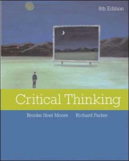 Bestsellers (2007) - Critical Thinking by Brooke Noel Moore