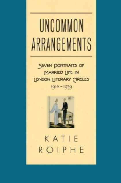 Bestsellers (2007) - Uncommon Arrangements: Seven Portraits of Married Life in London Literary Circle