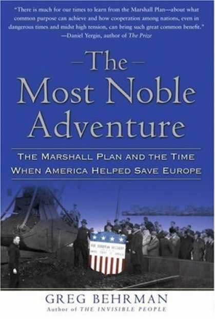 Bestsellers (2007) - The Most Noble Adventure: The Marshall Plan and the Time When America Helped Sav