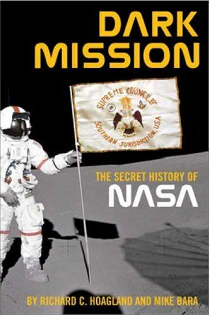 Bestsellers (2007) - Dark Mission: The Secret History of Nasa by Richard C. Hoagland