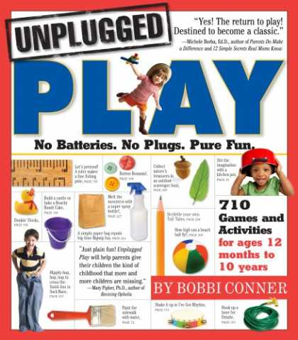 Bestsellers (2007) - Unplugged Play: No Batteries. No Plugs. Pure Fun. by Bobbi Conner