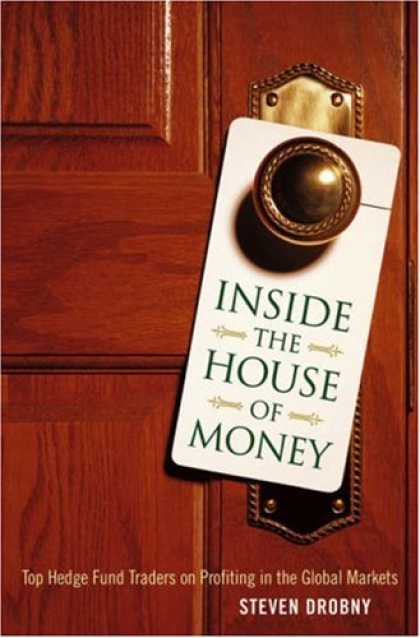 Bestsellers (2007) - Inside the House of Money: Top Hedge Fund Traders on Profiting in the Global Mar