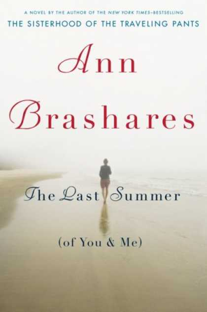 Bestsellers (2007) - The Last Summer (of You and Me) by Ann Brashares