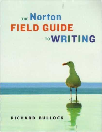 Bestsellers (2007) - The Norton Field Guide to Writing by Richard Bullock