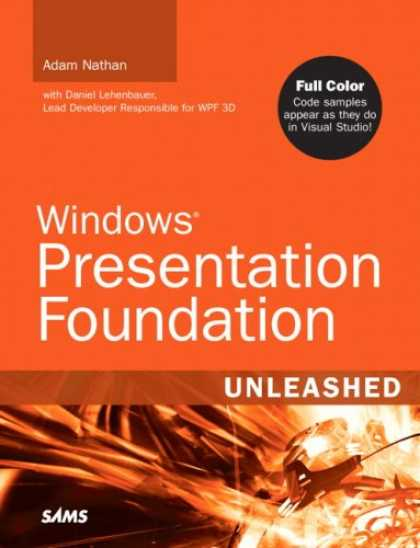 Bestsellers (2007) - Windows Presentation Foundation Unleashed (WPF) (Unleashed) by Adam Nathan