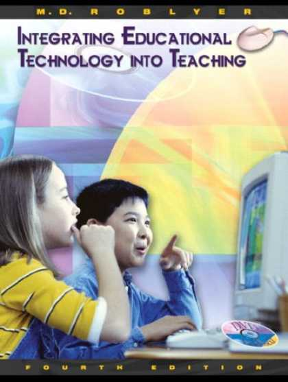 Bestsellers (2007) - Integrating Educational Technology into Teaching (4th Edition) by Margaret D. Ro