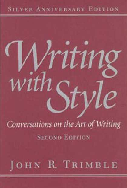 Bestsellers (2007) - Writing with Style: Conversations on the Art of Writing (2nd Edition) by John R.