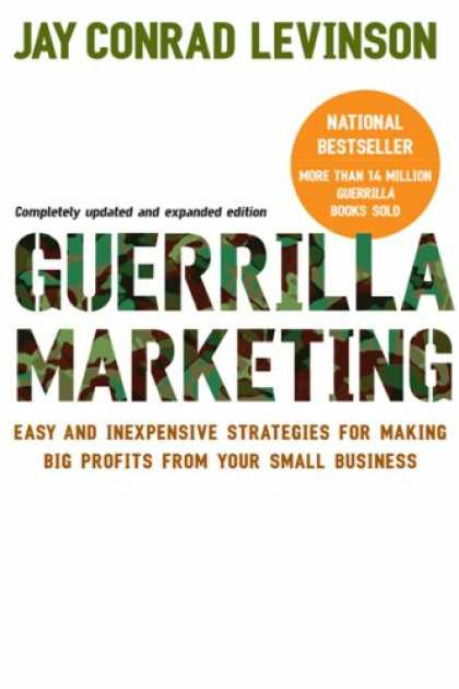 Bestsellers (2007) - Guerrilla Marketing, 4th edition: Easy and Inexpensive Strategies for Making Big