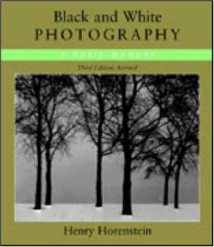 Bestsellers (2007) - Black and White Photography, Third Revised Edition by Henry Horenstein
