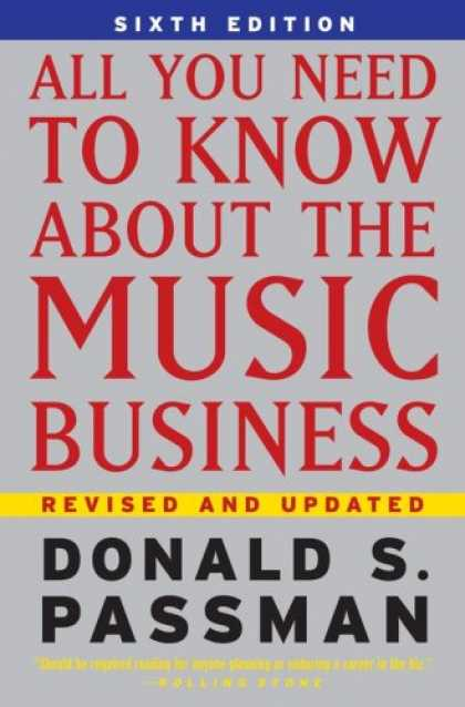 Bestsellers (2007) - All You Need To Know About the Music Business: 6th Edition by Donald S. Passman