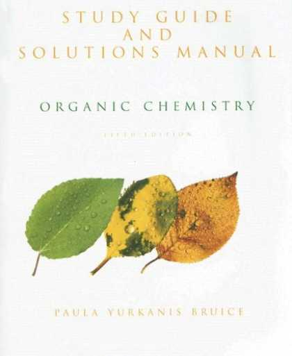 Bestsellers (2007) - Organic Chemistry: Study Guide and Solutions Manual by Paula Yurkanis Bruice