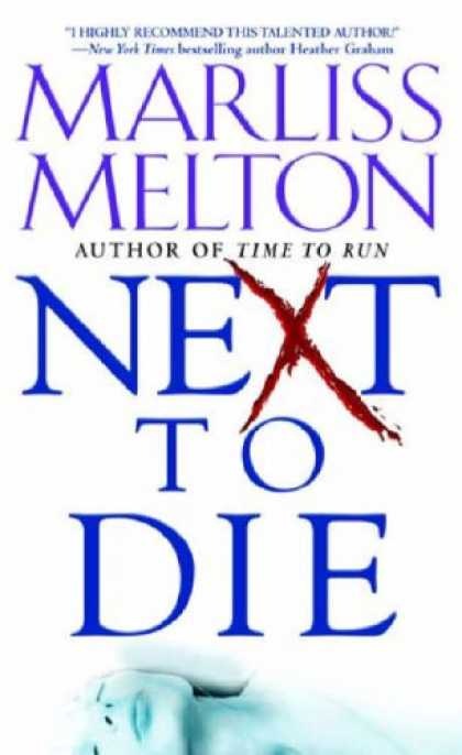 Bestsellers (2007) - Next to Die (Navy SEALs, Book 4) by Marliss Melton