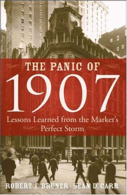 Bestsellers (2007) - The Panic of 1907: Lessons Learned from the Market's Perfect Storm by Robert F.