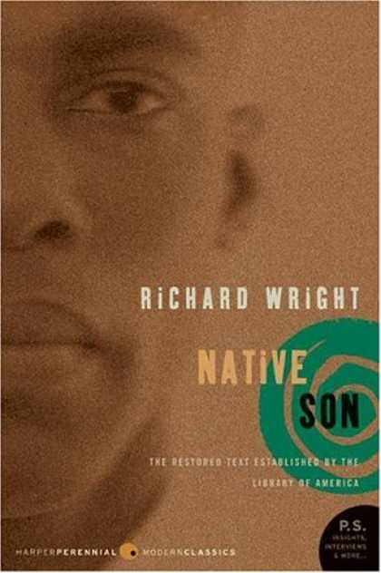 Bestsellers (2007) - Native Son (Perennial Classics) by Richard A. Wright