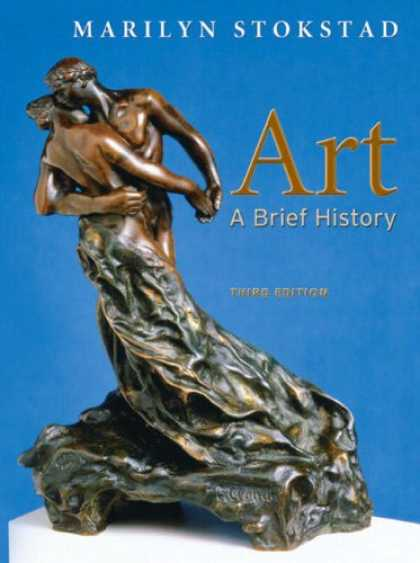Bestsellers (2007) - Art: A Brief History (3rd Edition) by Marilyn Stokstad