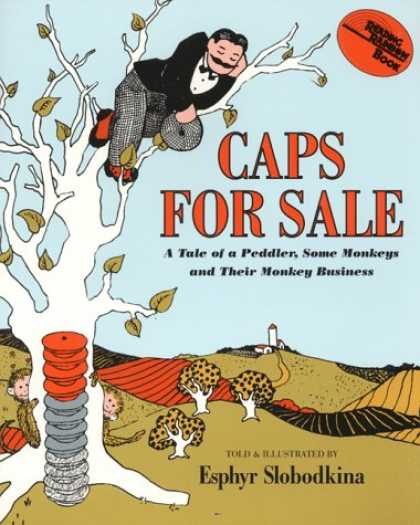 Bestsellers (2007) - Caps for Sale: A Tale of a Peddler, Some Monkeys and Their Monkey Business by Es
