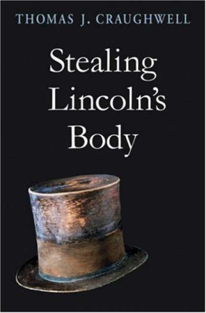 Bestsellers (2007) - Stealing Lincoln's Body by Thomas J. Craughwell