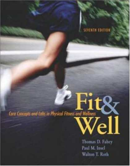 Bestsellers (2007) - Fit & Well: Core Concepts and Labs in Physical Fitness and Wellness with Online