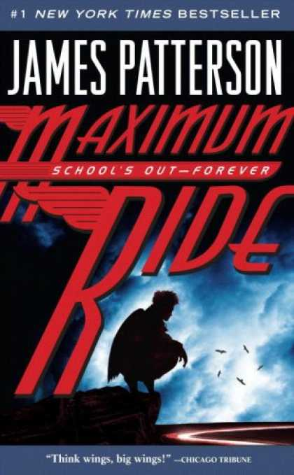 Bestsellers (2007) - Maximum Ride Book #2: School's Out - Forever (Maximum Ride) by James Patterson