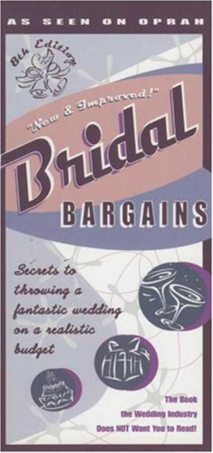 Bestsellers (2007) - Bridal Bargains, 8th Edition: Secrets to throwing a fantastic wedding on a reali