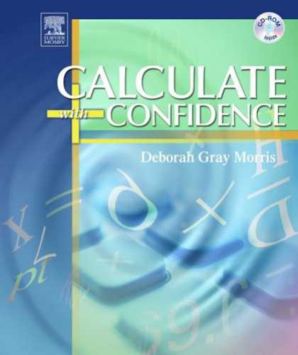 Bestsellers (2007) - Calculate with Confidence, Fourth Edition by Deborah C. Gray Morris