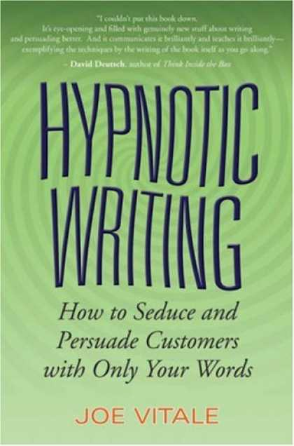 Bestsellers (2007) - Hypnotic Writing: How to Seduce and Persuade Customers with Only Your Words by J