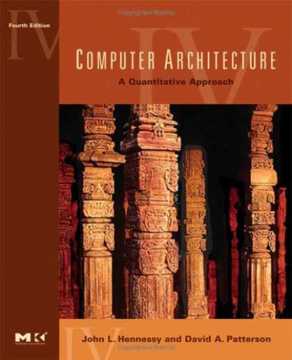 Bestsellers (2007) - Computer Architecture, Fourth Edition: A Quantitative Approach by John L. Hennes