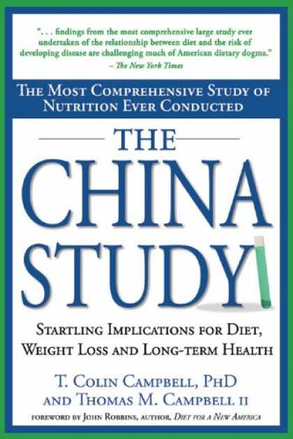 Bestsellers (2007) - The China Study: The Most Comprehensive Study of Nutrition Ever Conducted and th