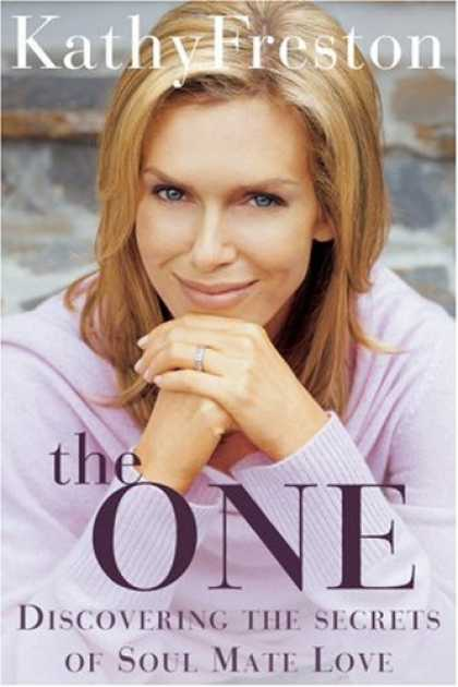 Bestsellers (2007) - The One: Discovering the Secrets of Soul Mate Love by Kathy Freston