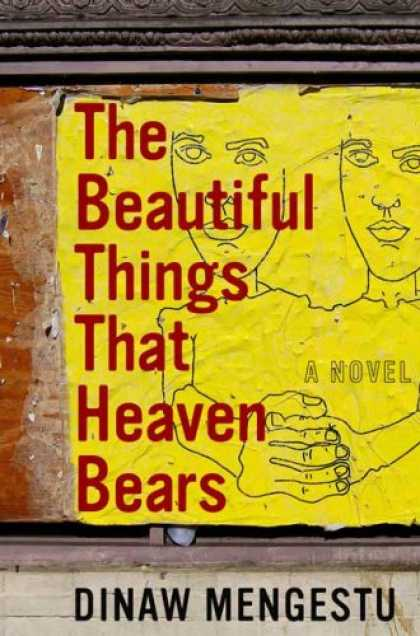 Bestsellers (2007) - The Beautiful Things That Heaven Bears by Dinaw Mengestu