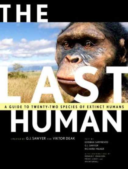 Bestsellers (2007) - The Last Human: A Guide to Twenty-Two Species of Extinct Humans by G. J. Sawyer