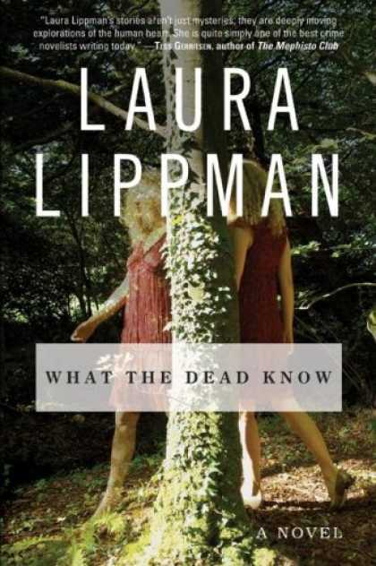 Bestsellers (2007) - What the Dead Know: A Novel by Laura Lippman
