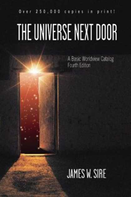 Bestsellers (2007) - The Universe Next Door: A Basic Worldview Catalog by James W. Sire