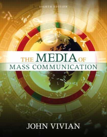 Bestsellers (2007) - Media of Mass Communication, The (8th Edition) (MyMassCommLab Series) by John C