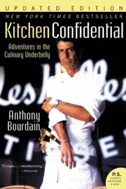 Bestsellers (2007) - Kitchen Confidential Updated Ed: Adventures in the Culinary Underbelly (P.S.) by