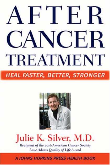 Bestsellers (2007) - After Cancer Treatment: Heal Faster, Better, Stronger (A Johns Hopkins Press Hea