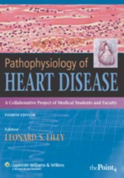 Bestsellers (2007) - Pathophysiology of Heart Disease: A Collaborative Project of Medical Students an