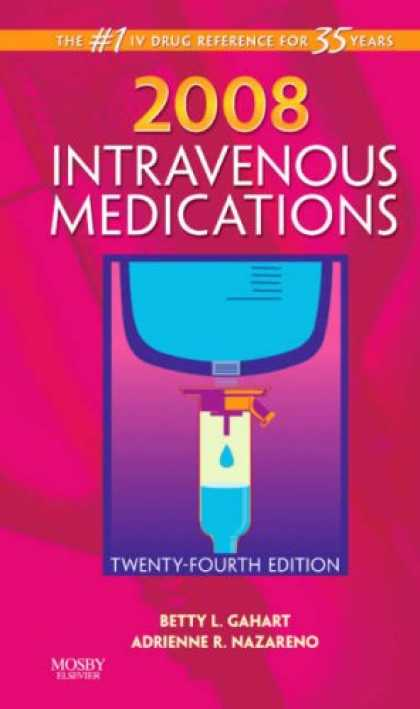 Bestsellers (2007) - 2008 Intravenous Medications: A Handbook for Nurses and Health Professionals (In