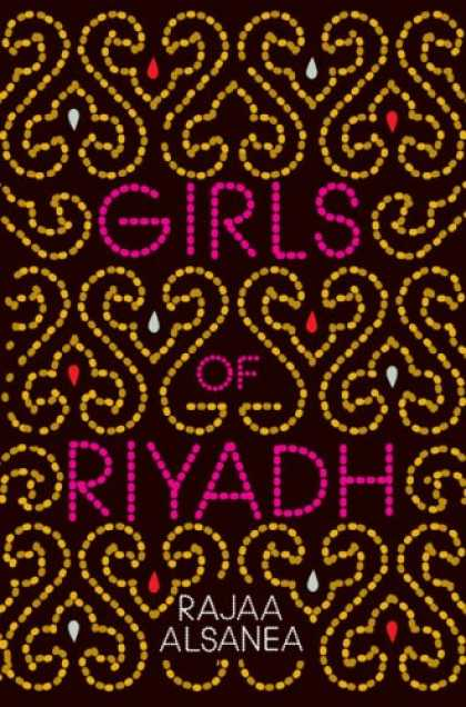Bestsellers (2007) - Girls of Riyadh: A Novel by Rajaa Alsanea