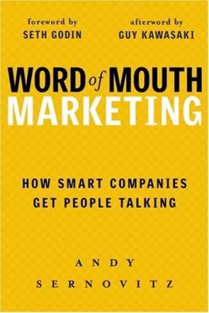 Bestsellers (2007) - Word of Mouth Marketing: How Smart Companies Get People Talking by Andy Sernovit