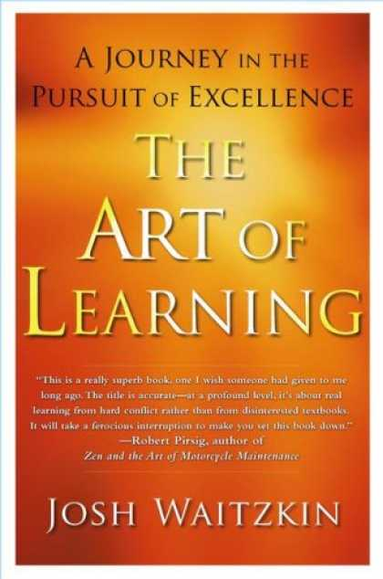Bestsellers (2007) - The Art of Learning: A Journey in the Pursuit of Excellence by Josh Waitzkin