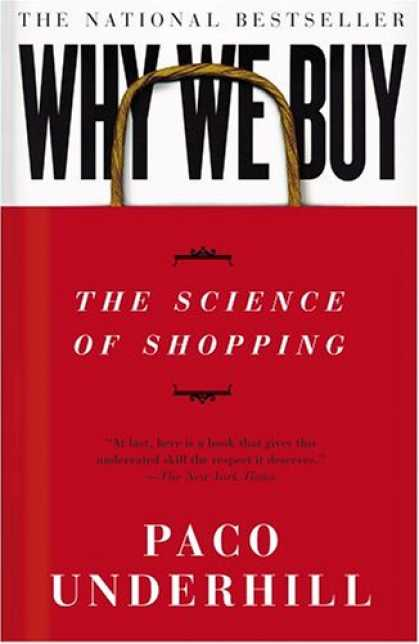 Bestsellers (2007) - Why We Buy: The Science Of Shopping by Paco Underhill