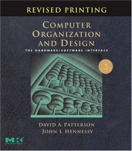 Bestsellers (2007) - Computer Organization and Design, Revised Printing, Third Edition, Third Edition
