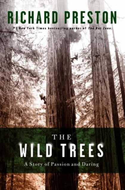 Bestsellers (2007) - The Wild Trees: A Story of Passion and Daring by Richard Preston