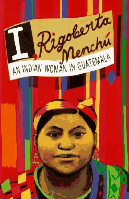 Bestsellers (2007) - I, Rigoberta Menchu: An Indian Woman in Guatemala by Rigoberta Menchu