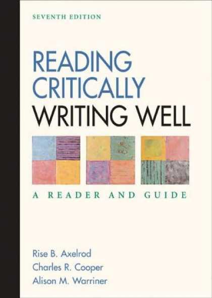 Bestsellers (2007) - Reading Critically, Writing Well: A Reader and Guide by Rise B. Axelrod